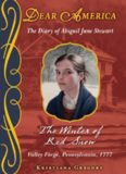 The Winter of Red Snow: The Diary of Abigail Jane Stewart - Valley Forge