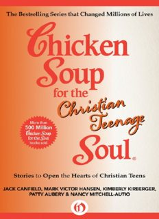 Chicken Soup for the Christian Teenage Soul. Stories to Open the Hearts of Christian Teens
