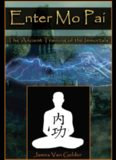 Enter Mo Pai: The Ancient Training of the Immortals