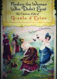 Finding the Woman Who Didn't Exist: The Curious Life of Gisèle d'Estoc