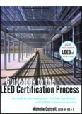 Guidebook to the leed certification process : for leed for new construction, leed for core & shell, and leed for commercial interiors