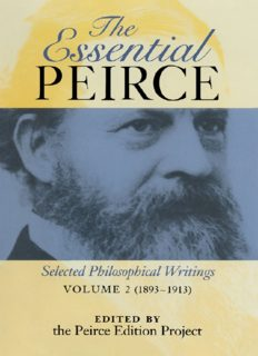 The Essential Peirce: Selected Philosophical Writings, Volume 2: 1893-1913