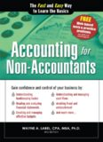 Accounting for Non-Accountants, 3E: The Fast and Easy Way to Learn the Basics