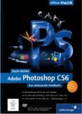 Adobe Photoshop CS6 das umfassende Handbuch ; [auch zu Photoshop Extended ; DVD-ROM 2 Stunden Video-Lektionen, alle Beispieldateien, Testversion Photoshop CS6]
