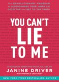 You can't lie to me: The revolutionary program to supercharge your inner lie detector and get