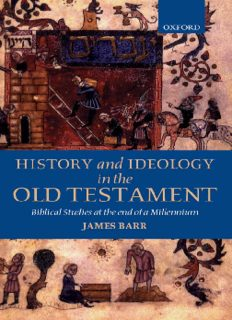 History and Ideology in the Old Testament: Biblical Studies at the End of a Millennium The Hensley Henson Lectures for 1997 delivered to the University of Oxford