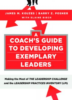A Coach's Guide to Developing Exemplary Leaders: Making the Most of The Leadership Challenge and the Leadership Practices Inventory (LPI) (J-B Leadership Challenge: Kouzes Posner)