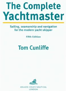 Complete Yachtmaster Sailing: Sailing, Seamanship and Navigation for the Modern Yacht Skipper