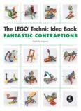 The LEGO Technic Idea Book Fantastic Contraptions 3