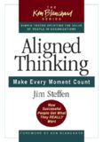 Aligned Thinking: Make Every Moment Count (Blanchard, Ken)