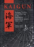 Kaigun : Strategy, Tactics, and Technology in the Imperial Japanese Navy, 1887–1941