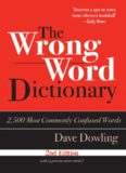 The Wrong Word Dictionary: 2,500 Most Commonly Confused Words