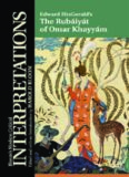 The Rubaiyat of Omar Khayyam (Bloom's Modern Critical Interpretations)