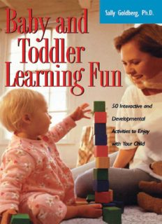 Baby and Toddler Learning Fun: 50 Interactive and Developmental Activities to Enjoy with Your Child