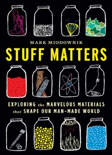 Stuff Matters  Exploring the Marvelous Materials That Shape Our Man-Made World