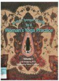 Greta S. Iyengar's Guide to a Woman's Yoga Practice