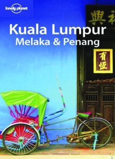 Lonely Planet Kuala Lumpur Melaka & Penang (Lonely Planet Travel Guides) (Regional Guide)