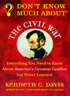 Don't Know Much About the Civil War: Everything You Need to Know About America's Greatest Conflict but Never Learned (Don't Know Much About...)