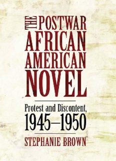 The Postwar African American Novel: Protest and Discontent, 1945-1950 (Margaret Walker Alexander Series in African American Studies)