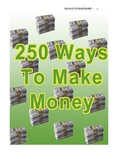 250 Ways To Make Money