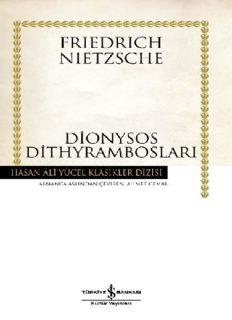 Dionysos Dithyrambosları - Friedrich Wilhelm Nietzsche
