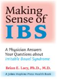Making Sense of IBS: A Physician Answers Your Questions about Irritable Bowel Syndrome (A Johns