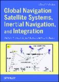 Global Navigation Satellite Systems, Inertial Navigation, and Integration, 3rd Edition