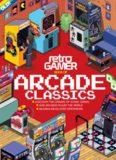 Retro Gamer Book of Arcade Classics 2nd Edition