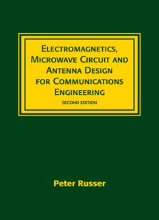 Electromagnetics, Microwave Circuit, And Antenna Design for Communications Engineering, Second Edition (Artech House Antennas and Propagation Library)