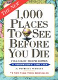 1,000 Places to See Before You Die: Completely Revised and Updated with Over 200 New Entries