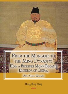 From the Mongols to the Ming Dynasty: How a Begging Monk Became Emperor of China, Zhu Yuan Zhang