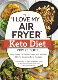 """The """"I Love My Air Fryer"""" Keto Diet Recipe Book: From Veggie Frittata to Classic Mini Meatloaf, 175 Fat-Burning Keto Recipes"""