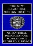 The New Cambridge Modern History, Volume 11: Material Progress and World-Wide Problems, 1870–98