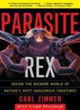 Parasite Rex -Inside the Bizarre World of Nature's Most Dangerous Creatures