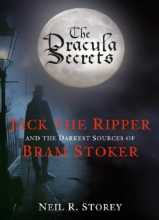 The Dracula Secrets. Jack the Ripper and the Darkest Sources of Bram Stoker