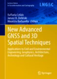 New advanced GNSS and 3D spatial techniques : applications to civil and environmental engineering, geophysics, architecture, archeology and cultural heritage