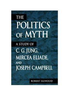 The Politics of Myth: A Study of C.G. Jung, Mircea Eliade, and Joseph Campbell
