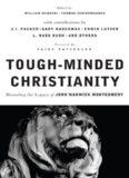 Tough Minded Christianity : Legacy of John Warwick Montgomery
