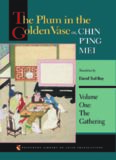 The Plum in the Golden Vase Or, Chin P'Ing Mei, Volume 1: The Gathering