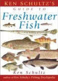 Ken Schultz's Field Guide to Freshwater Fish - Survival Training Info