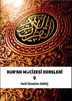 Kur'an Mucizesi Dersleri 6  - Halil İbrahim Genç