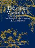 Décadence Mandchoue : the China memoirs of Sir Edmund Trelawny Backhouse