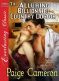 The Alluring Billionaire Country Doctor