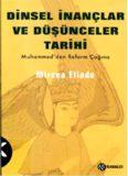 Mircea Eliade - Dinsel İnançlar ve Düşünceler Tarihi, Cilt 3, Muhammed'den Reform Çağına