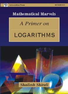 A Primer on Logarithms by Shailesh Shirali Mathematical Marvels Universities Press
