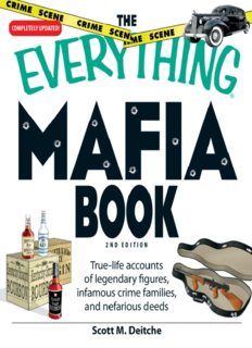 The Everything Mafia Book. True-Life Accounts of Legendary Figures, Infamous Crime Families, and Nefarious...