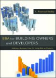 BIM for building owners and developers : making a business case for using BIM on projects