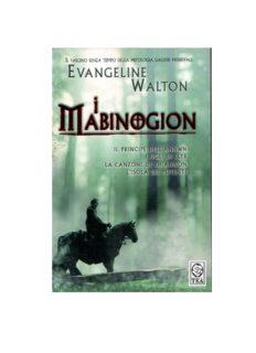 I Mabinogion. Il principe dell'Annwn-I figli di Llyr-La canzone di Rhiannon-L'isola dei potenti