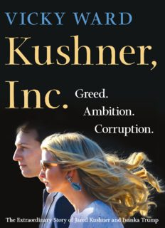 Kushner, Inc.: Greed. Ambition. Corruption. The Extraordinary Story of Jared Kushner and Ivanka Trump