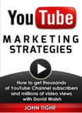 YouTube Marketing Strategies - How to get thousands of YouTube Channel subscribers and millions of video views with David Walsh